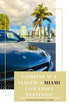 Combine sua viagem a Miami com esses destinos! - Combine your trip to Miami with these destinations!