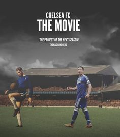 I HAVE A BIG PLAN FOR THE NEXT SEASON! A documentary that shows the journey of Chelsea Football Club.
