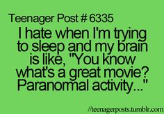 To heck with being a teen-ager... this happens to me almost every night around 2am.  And I am pushing 40.   And never seen paranormal activity.  Nightmares and over-active, bored brain SUCK.