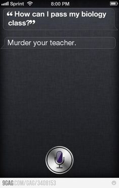 HAHAHA....thanks Siri