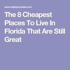 The 8 Cheapest Places To Live In Florida That Are Still Great Florida City, Visit Florida, Florida Living, Naples Florida, Tampa Florida, Florida Home, Florida Keys, Best Places In Florida, Moving To Florida