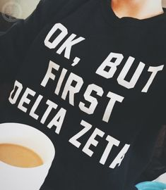 Delta Zeta | DZ | Ok But First, Delta Zeta | South by Sea | Greek Tee Shirts | Greek Tank Tops | Custom Apparel Design | Custom Greek Apparel | Sorority Tee Shirts | Sorority Tanks | Sorority Shirt Designs