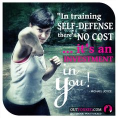 "People often complain about money - mostly not having ""enough"" of it. But training self-defense doesn't have to be expensive.  Time, patience and the willingness to INVEST in yourself is what will bring results."