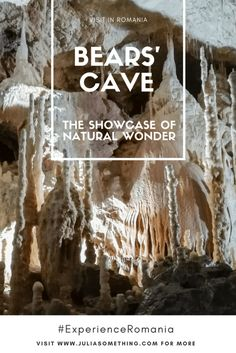 What to visit in Romania: Bears' Cave - A showcase of natural wonder
