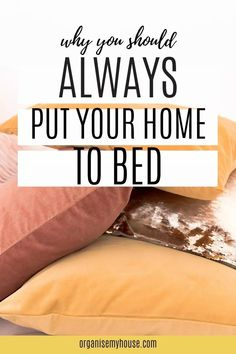 Putting your house to bed is an amazing way to end the day, and this article will tell you all about why. It's a great evening habit and routine that you will want to start from today! Lets Get Started, Household Chores, When You Know, Me Time, Homemaking, Declutter, Feel Better, Self Care, Make It Simple