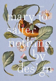 Mary Jo Salter Nothing by Design