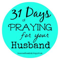 A Little Bit of Heaven with a Wild Side: 31 Days of Praying for Your Husband