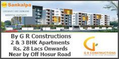 Sankalpa, By G R Constructions.  2 & 3 BHK Apartments, Rs.28 Lacs Onwards, Off Hosur Road, Bangalore...  More details: www.bangalore5.com