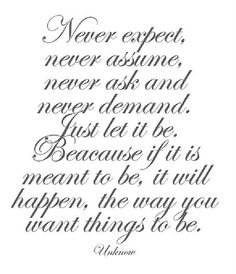 If it's meant to be, it will happen the way you want things to be.