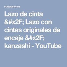 Lazo de cinta / Lazo con cintas originales de encaje /  kanzashi - YouTube
