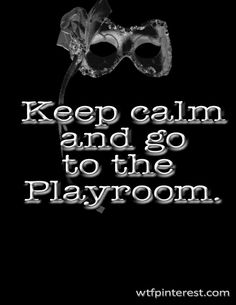 We can see why this is tagged with wtf.pinterest.com. No way to stay calm AND go to the playroom ;) #FiftyShadesofGrey by E L James