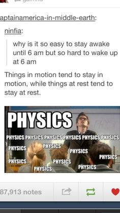 No, I'm not staying up late doing nothing. I AM EXPERIMENTING WITH PHYSICS.