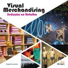 Já está à venda nas livrarias a primeira publicação em português sobre Visual Merchandising e da qual sou autora. A minha experiência e a minha paixão por esta área foram o impulso para transformar este desafio num projeto que agora vejo concretizado.