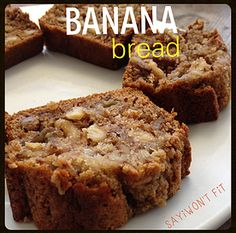 SAYiWONT FiT, Sayiwon't fit, Clean eating, healthy food, recipes   Banana Bread
