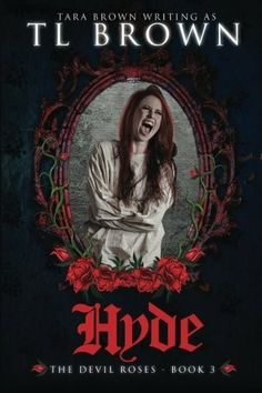 """""""The Devil's Roses: Hyde""""  ***  T.L. Brown  (2012)"""