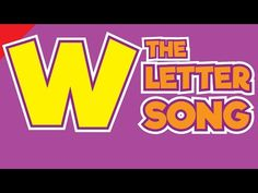 The Letter W Song