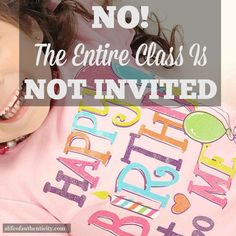 NO! THE ENTIRE CLASS IS NOT INVITED!