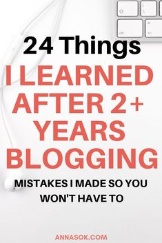 24 Things I learned after 2+ years of blogging. Mistakes I made so you don't have to! - | blogging tips and tricks and ideas | blogging tips for beginners get started| #blogging #blogtips