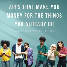 Apps That Make You Money for the Things You Already Do  via  www.productreviewmom.com