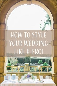 how to style your wedding like a pro