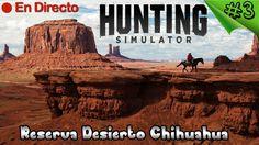 Hunting Simulator 2017 - #3 - Desierto de Chihuahua - Nueva Reserva y Re...