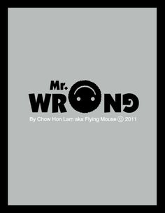 Mr. Wrong - 021 to 040 by Chow Hon Lam, via Behance