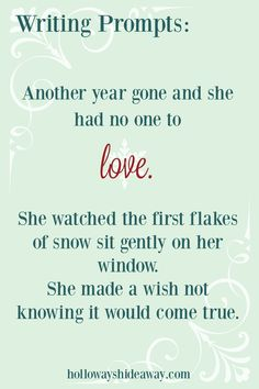 Holiday Writing Prompts Part 3-Dec 2016-Another year gone and she had no one to love.