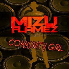 [New Music]- @MizuFlamez – Community Girl | voiceoftheug