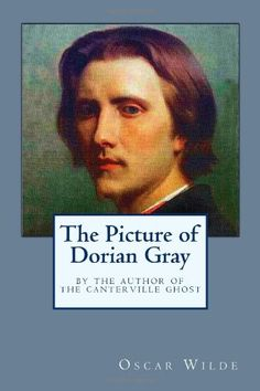 The Picture of Dorian Gray/Oscar Wilde Dorian Gray, Oscar Wilde, Good Books, My Books, Book Writer, More Than Words, Make Me Happy, His Eyes, Good Movies