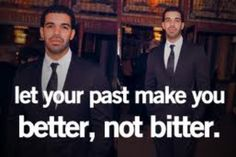 Let your past make you a better person