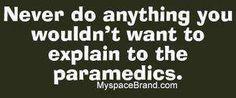 Nursing/medical/paramedics humor