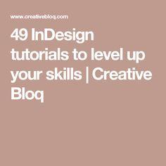 49 InDesign tutorials to level up your skills | Creative Bloq