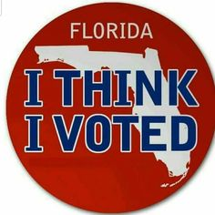 Hope mine was counted.doesn't look that way though. Political Equality, Politics, American Exceptionalism, Florida Sunshine, Laugh Lines, I Voted, Hilarious, Funny, That Way