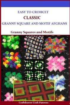 Easy to Crochet Classic Granny Square and Motif Afghans -...Amazon Link