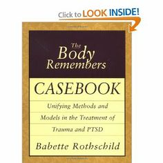 The Body Remembers Casebook: Unifying Methods and Models in the Treatment of Trauma and PTSD (Norton Professional Books (Paperback)) by Babette Rothschild 0393704009 9780393704006 Trauma Therapy, Therapy Tools, Art Therapy, Psychology Books, Coping Skills, Therapy Activities, Social Work, Paperback Books, Shopping