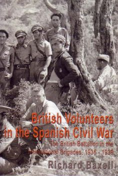 British Volunteers in the Spanish Civil War Civil War Heroes, Historian, Civilization, Revolution, Spanish, British, Author, Books, Life