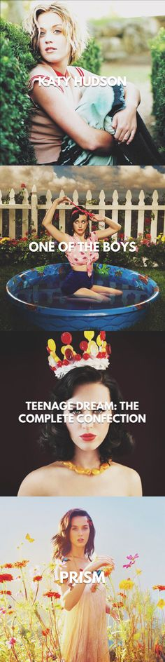 Katy Perry's Albums: • Katy Hudson • One of The Boys • Teenage Dream: The Complete Confection • PRISM