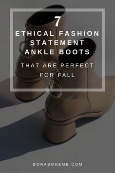 7 Ethical Fashion Statement Ankle Boots That Are Perfect For Fall
