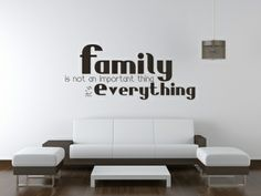 Family is not an important thing.it's everything All our wall stickers/decals are available in a great range of sizes and colours - and can be personalised to be truly custom. Wall Stickers Family, Family Wall, Dining Room Walls, Living Room Decor, Kitchens And Bedrooms, Book Quotes, Everything, Custom Design, Decals