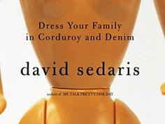 Sedaris deserves a rave for giving us another book, period. But he's getting one here for giving us the best book of his career.