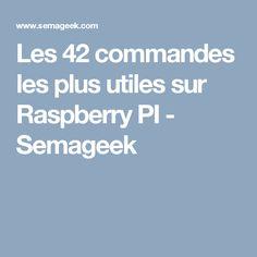 Les 42 commandes les plus utiles sur Raspberry PI - Semageek Arduino, Projets Raspberry Pi, Raspberry Projects, Gnu Linux, Rasberry Pi, Diy Tech, Geek Things, Technology, Robotics
