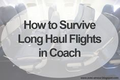 Avec Amour : How to Survive a Long Haul Flight in Coach