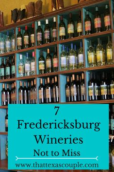 Fredericksburg, TX is the perfect getaway for a girl trip or a romantic weekend. While there, you have to visit the local wineries. Here are 7 Fredericksburg wineries that you don't want to miss! #fredericksburg #texas #texaswine