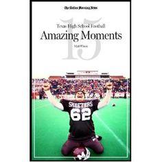 Texas High School Football: 15 Amazing moments (Kindle Edition)  http://www.amazon.com/dp/B007UR479Q/?tag=technewspuls-20  B007UR479Q