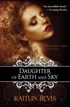 Buy Daughter of Earth and Sky: Book 2 Persephone Trilogy by Kaitlin Bevis and Read this Book on Kobo's Free Apps. Discover Kobo's Vast Collection of Ebooks and Audiobooks Today - Over 4 Million Titles! Any Book, Love Book, Book 1, Daughter Of Zeus, Daughters, Book Images, Fantasy Books, Books Online, Books