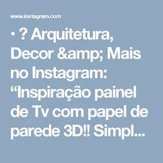 """• 🎨 Arquitetura, Decor & Mais no Instagram: """"Inspiração painel de Tv com papel de parede 3D!! Simples e lindo!! Ameii ☺️❤️ Autoria do Projeto: CG Arquitetura Meus projetos autorais vcs…"""""""