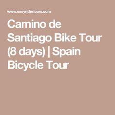 Camino de Santiago Bike Tour (8 days) | Spain Bicycle Tour