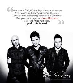 The Script! One of the best bands from our time!<3