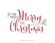 Free Printable: Have Yourself a Merry Little Christmas - Yellow ...