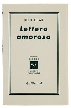 """L - """"Lettera amorosa"""". L'Espoir, René #Char, Gallimard."""
